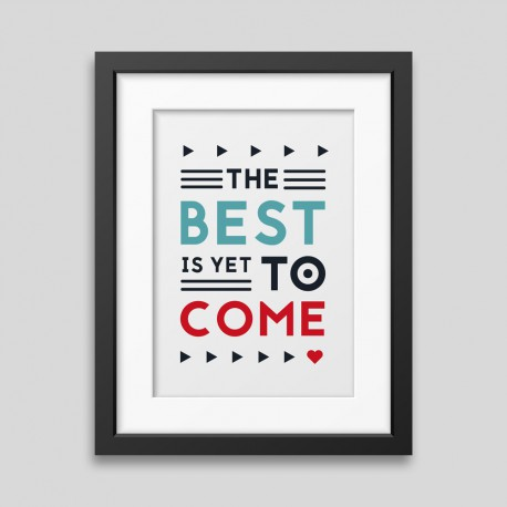 Affiche encadrée The best is yet to come